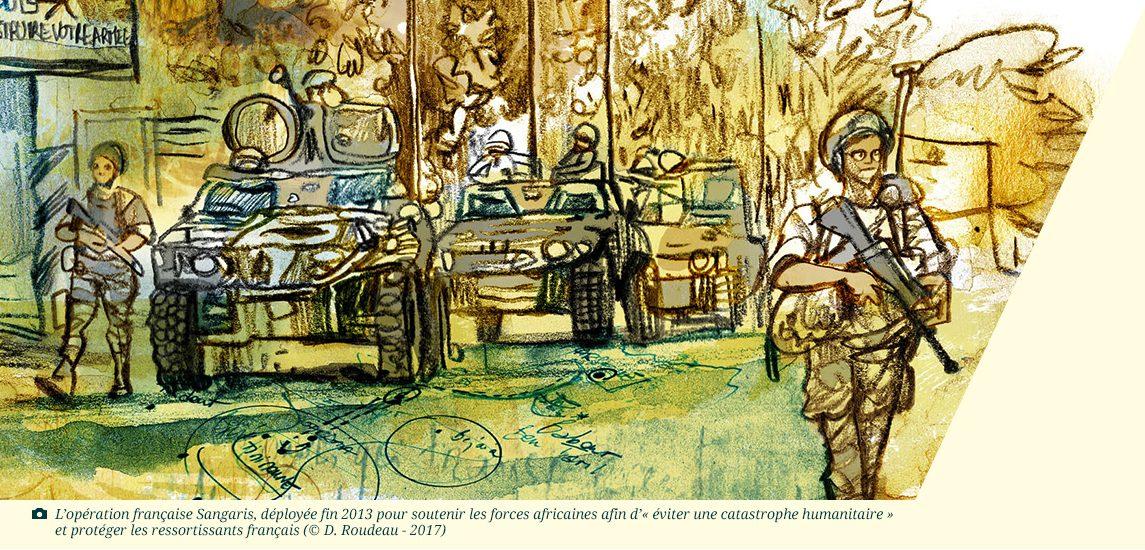 Illustration : L'opération française Sangaris, déployée fin 2013 pour soutenir les forces africaines afin d'« éviter une catastrophe humanitaire » et protéger les ressortissants français (© Damien Roudeau - 2017)